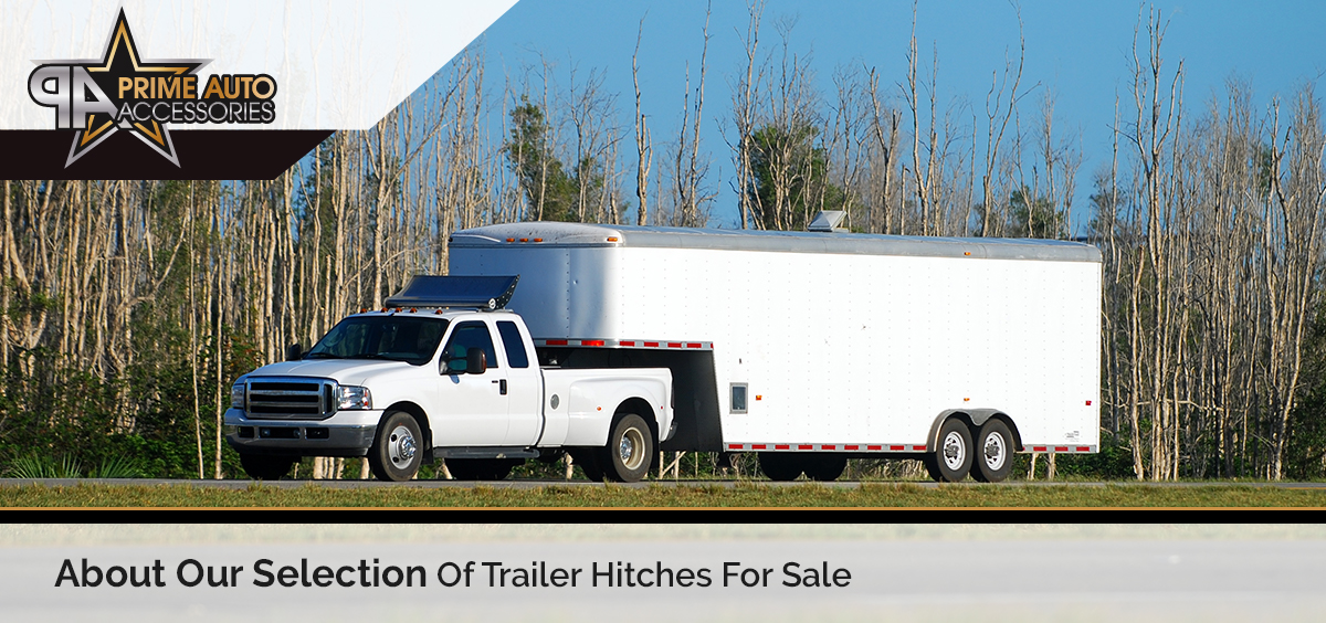 Trailer Hitches For Sale: About Our ProductsPrime Auto